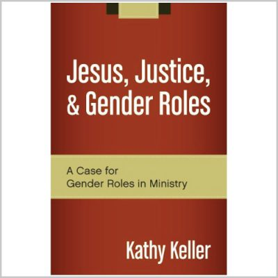"<span itemprop=""name"">Jesus, Justice and Gender Roles</span>"