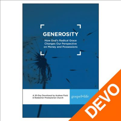"<span itemprop=""name"">Generosity: How God's Radical Grace Changes Our Perspective on Money and Possessions Devotional</span>"