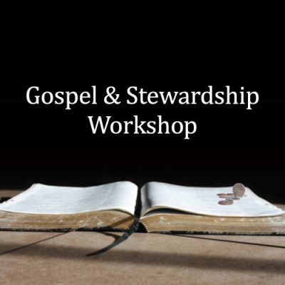 "<span itemprop=""name"">Gospel and Stewardship Workshops &#8211; PDF &amp; Powerpoint Download</span>"