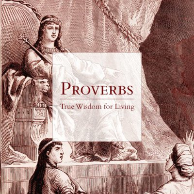 "<span itemprop=""name"">Proverbs: True Wisdom for Living</span>"