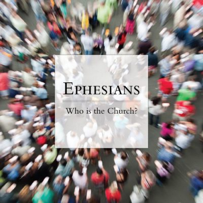 "<span itemprop=""name"">A Study of Ephesians: Who is the Church?</span>"