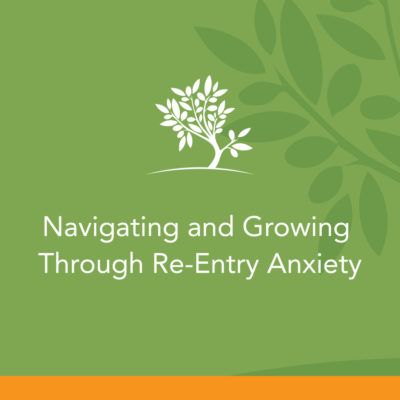 """<span itemprop=""""name"""">Navigating and Growing Through Re-Entry Anxiety</span>"""